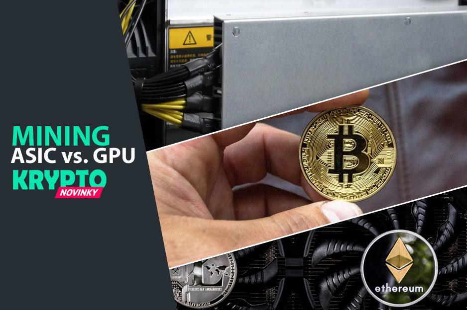 Asic vs. GPU ťažba
